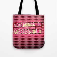 Nothing is Impossible Tote Bag