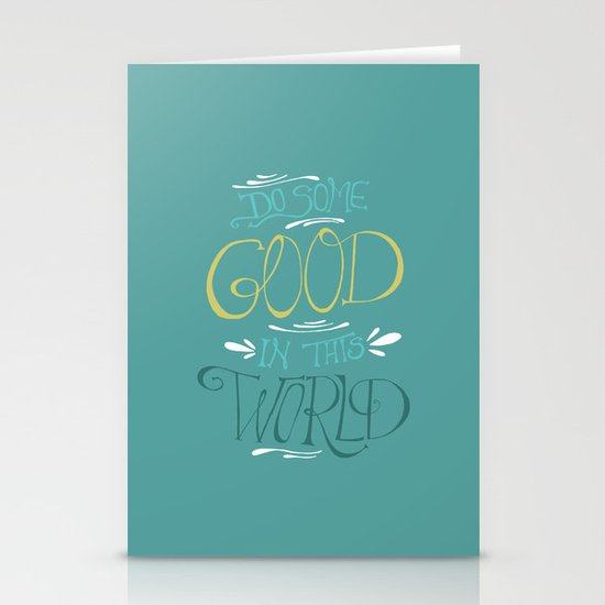Do Some Good in this World Stationery Card