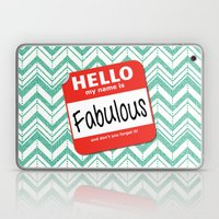 Hello My Name Is.... Fabulous!  Laptop & iPad Skin