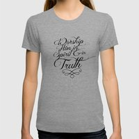 John 4:24 Spirit And Tru… Womens Fitted Tee Tri-Grey SMALL