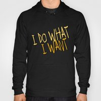 What I Want Hoody