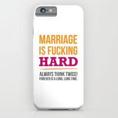 Marriage is Fucking Hard - Color Slim Case iPhone 6s