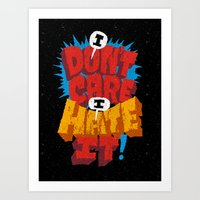 I don't care. I hate it. Art Print
