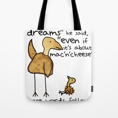 Follow your dreams even if it's about mac'n'cheese Tote Bag