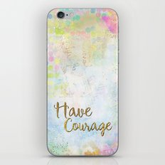 Have Courage iPhone & iPod Skin