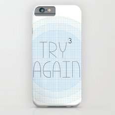 Try Try Try Again iPhone 6 Slim Case