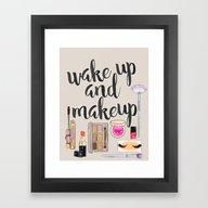 Wake Up And Make Up Framed Art Print
