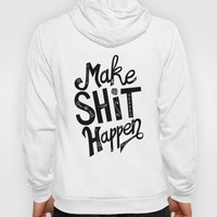 Make Shit Happen Hoody