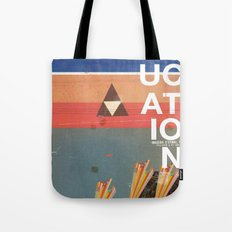 Education - prepare for your mind to be blown Tote Bag