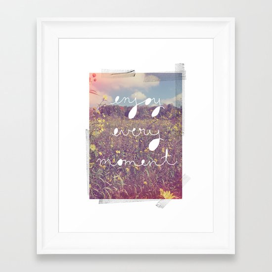 Enjoy Every Moment Framed Art Print