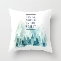 You´ll Find Me In The F… Throw Pillow