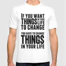 If you want things in your life to change Mens Fitted Tee White SMALL