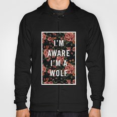 I'm Aware I'm A Wolf Hoody