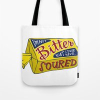 I'm Not Bitter But I Sur… Tote Bag