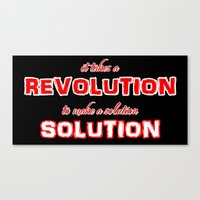 It Takes A Revolution To Make A Solution Canvas Print