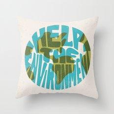 Help The Environment Throw Pillow