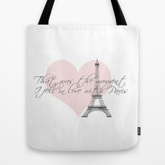 That was the moment I fell in Love with Paris  Tote Bag