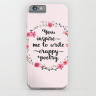 You Inspire Me To Write … iPhone 6 Slim Case