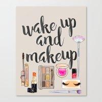 Wake Up And Make Up Canvas Print