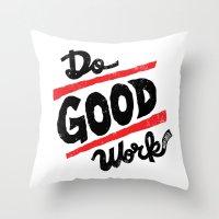 Do Good Work Throw Pillow