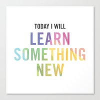 New Year's Resolution - TODAY I WILL LEARN SOMETHING NEW Canvas Print