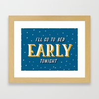 I'll Go to Bed Early Tonight Framed Art Print