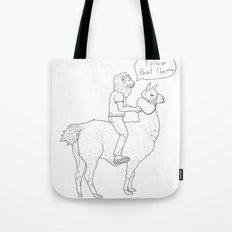 Follow that llama ! Tote Bag