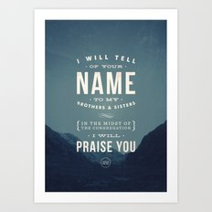 I will tell of your name Art Print
