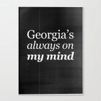 Georgia's Always On My M… Canvas Print