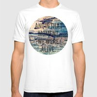 And In That Moment, We Were Alive Mens Fitted Tee White SMALL