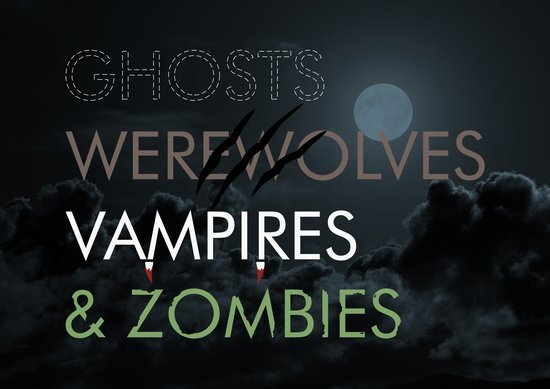 Ghosts, Werewolves, Vampires & Zombies Art Print