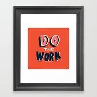 Do The Work Framed Art Print