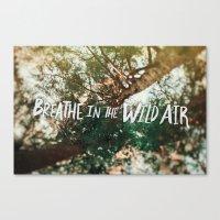 Breathe In The Wild Air Canvas Print
