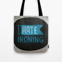 I Hate Ironing! Tote Bag
