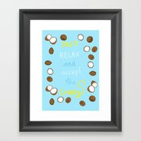 Just Relax And Accept Th… Framed Art Print