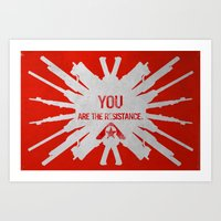Resistance 3 - You are the resistance. Art Print