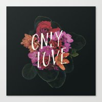 Only Love Canvas Print