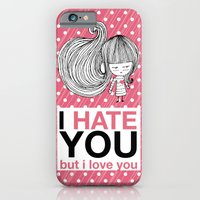 I Hate You (but i love you) #hatelove iPhone 6 Slim Case