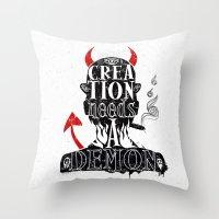 CREATION NEEDS A DEMON Throw Pillow