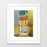 Don't Forget To Laugh Ou… Framed Art Print