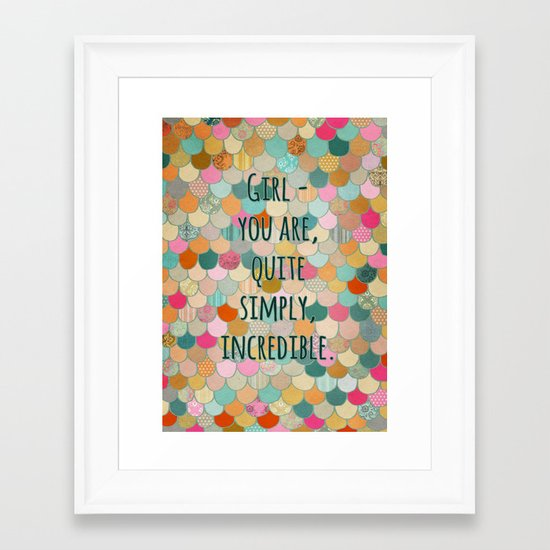 Don't forget, girl - you are, quite simply, incredible. Framed Art Print