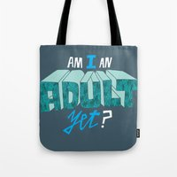 Am I An Adult Yet? Tote Bag