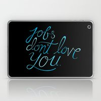 Jobs Don't Love You Laptop & iPad Skin