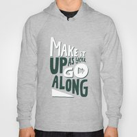 Make It Up As You Go Alo… Hoody