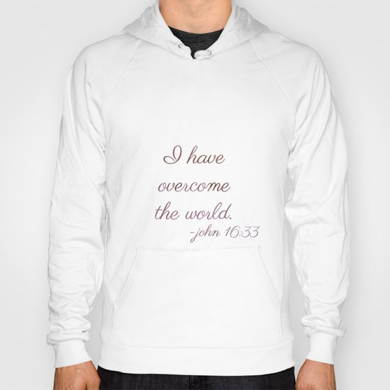 I Have Overcome the World Hoody