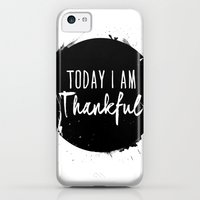 iPhone 5c Cases featuring Thankful by Janalla