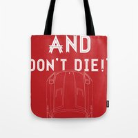 Go Faster, And Don't Die… Tote Bag