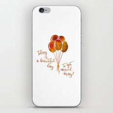 It's A Beautiful Day To … iPhone & iPod Skin