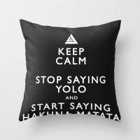 Keep Calm Forget YOLO - BLACK Throw Pillow