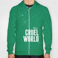It's A Cruel World Hoody